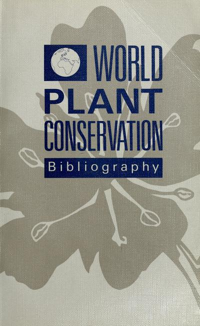 World Plant Conservation Bibliography