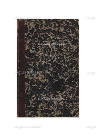 Historique et Description des procédés du Daguerréotype et du Diorama, par