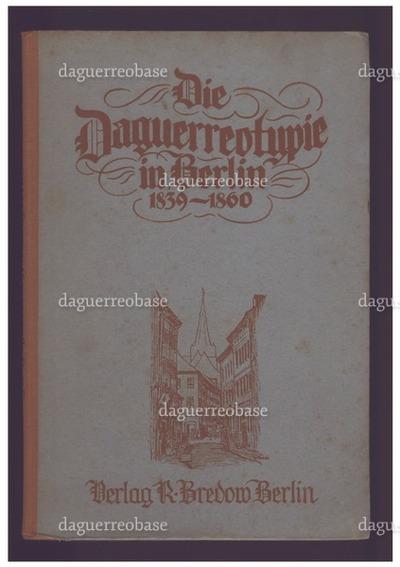 Die Daguerreotypie in Berlin 1839-1860.