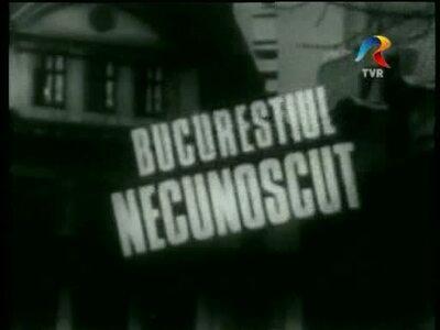 The Unknown Bucharest