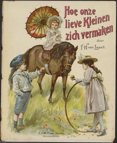 Hoe onze lieve kleinen zich vermaken: door F.H. van Leent