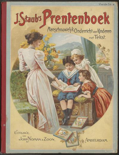 J. Staubs' prentenboek: aanschouwelijk onderricht voor kinderen een boek voor huis en school J. Staub