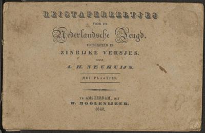 Reistafereeltjes voor de Nederlandsche jeugd: voorgesteld in zinrijke versjes door A.H. Neuhuijs