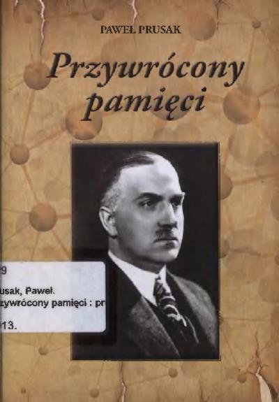 Przywrócony pamięci : profesorowi Janowi Czochralskiemu w 60. rocznicę śmierci