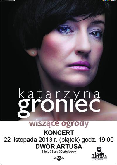 Katarzyna Groniec : Wiszące ogrody : koncert 22 listopada 2013