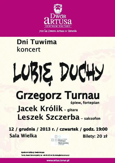 Dni Tuwima : koncert : Lubię Duchy : Grzegorz Turnau : 12 grudnia 2013