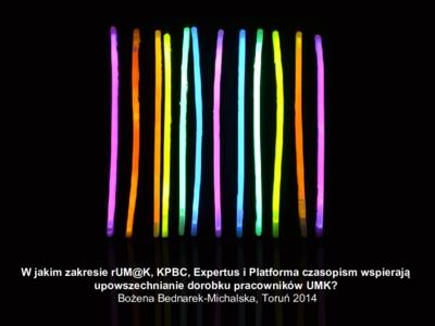 W jakim zakresie rUM@K, KPBC, Expertus i Platforma czasopism wspierają upowszechnianie dorobku pracowników UMK?