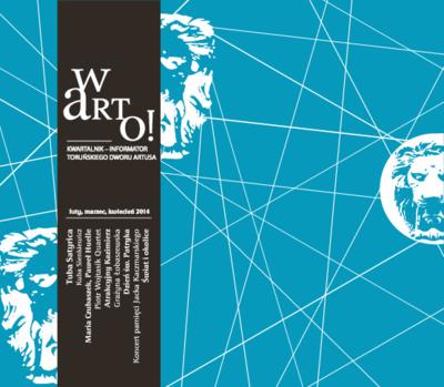Warto! : kwartalnik informator toruńskiego Dworu Artusa : luty-marzec-kwiecień 2014