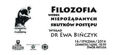 Filozofia wobec niepożądanych skutków postępu : wykład dr Ewa Bińczyk : 16 stycznia : Czwartki z Filozofia