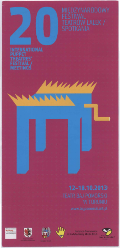 20 Międzynarodowy Festiwal Teatrów Lalek / Spotkania : 20 International Puppet Theaters' Festival / Meetings : 12-18.10.2013 : program