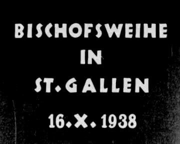 Bischofsweihe in St. Gallen 16.10.1938