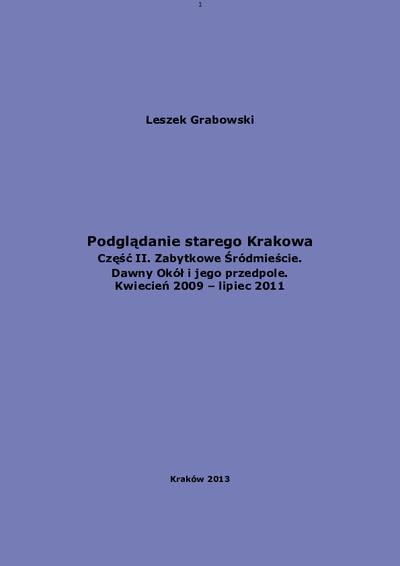 Podglądanie starego Krakowa : zabytkowe Śródmieście. Cz. 2