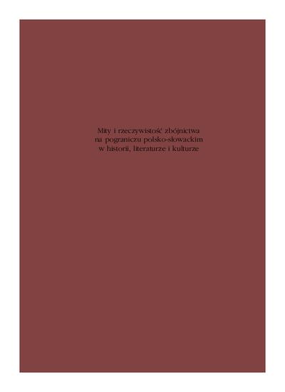 Mity i rzeczywistość zbójnictwa na pograniczu polsko-słowackim w historii, literaturze i kulturze : materiały z międzynarodowej konferencji naukowej, Kraków - Bukowina Tatrzańska, 18-22 października 2006 r.
