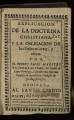 Explicacion de la doctrina christiana y la obligacion de los fieles en creer y obrar / por ... Juan de Santo Thoma ...