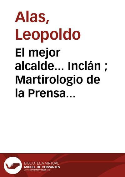 El mejor alcalde... Inclán ; Martirologio de la Prensa ; Exposición