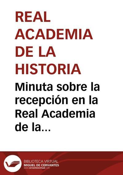 Minuta sobre la recepción en la Real Academia de la Historia de la moneda de oro de Galba enviada por el Rey.