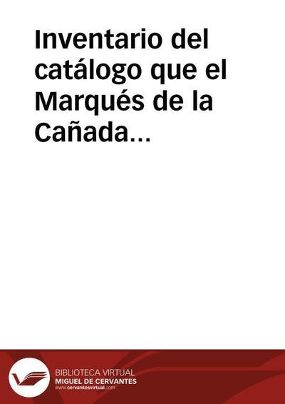 Inventario del catálogo que el Marqués de la Cañada envía junto con las monedas  mediante un correo real a la Real Academia de la Historia. El inventario es una relación del número de monedas de las series que contiene cada uno de los seis saquitos, de los que tres son de moneda antigua y tres de moneda moderna. Las monedas viajan en dos cajones precintados a nombre del Director de la Academia, Campomanes, y el Marqués ha entregado su custodia a José de Alcalá. En el mismo documento y fechado en Madrid el 23 de agosto de 1770, Campomanes acusa el recibo de las monedas y ordena que se entreguen a Flores, Secretario de la Academia, para que proceda a su reconocimiento y cotejo con los inventarios de la Academia.