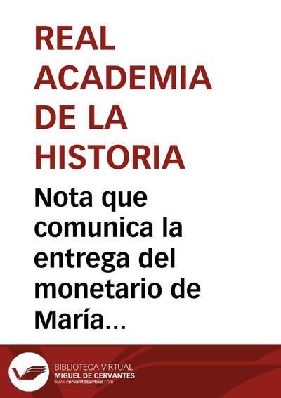 Nota que comunica la entrega del monetario de María Montesinos por su testamentario D. Joaquín Ramón.
