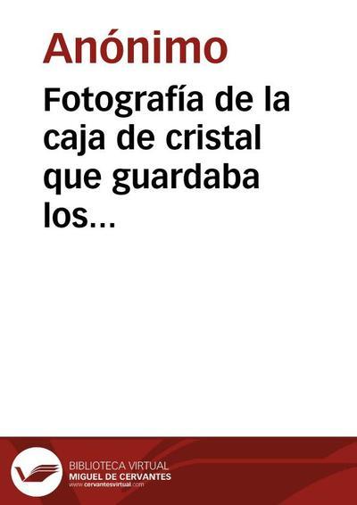 Fotografía de la caja de cristal que guardaba los restos mortales de Hernán Cortés