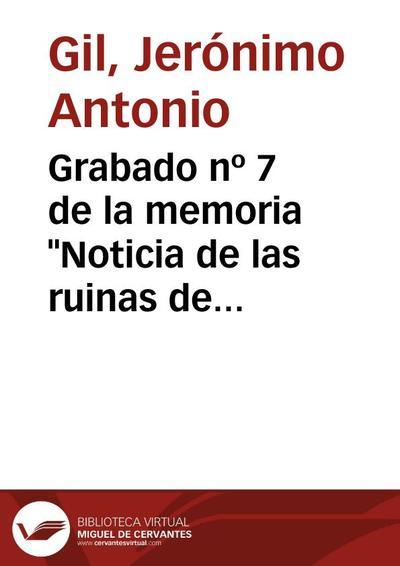 Grabado nº 7 de la memoria Noticia de las ruinas de Talavera la Vieja de Ignacio de Hermosilla