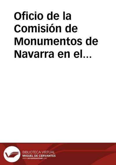Oficio de la Comisión de Monumentos de Navarra en el que se traslada el escrito de respuesta a la comunicación enviada por el Sr. Lampérez y Romea al Diario ABC sobre  el derribo de un edificio en Sangüesa, pidiendo a la Real Academia de la Historia y a la de Bellas Artes de San Fernando su opinión al respecto antes de enviarla a la prensa.