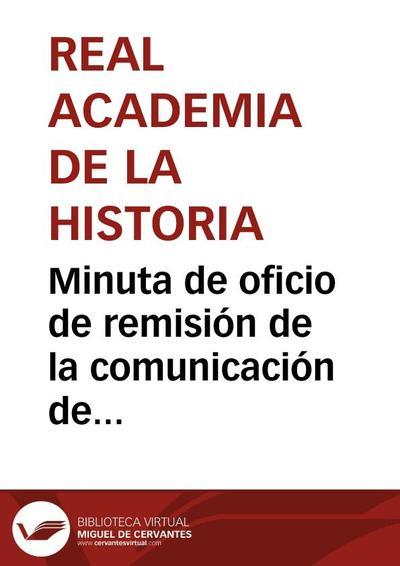 Minuta de oficio de remisión de la comunicación de José Fernández Menéndez del descubrimiento en la Sierra Plana de una zona dolménica.