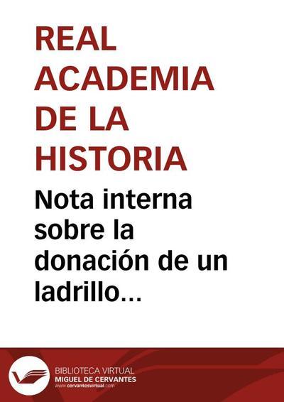 Nota interna sobre la donación de un ladrillo visigótico hallado en El Hoyo, cerca de Bélmez (Córdoba) por Eduardo Moreno Rodríguez.