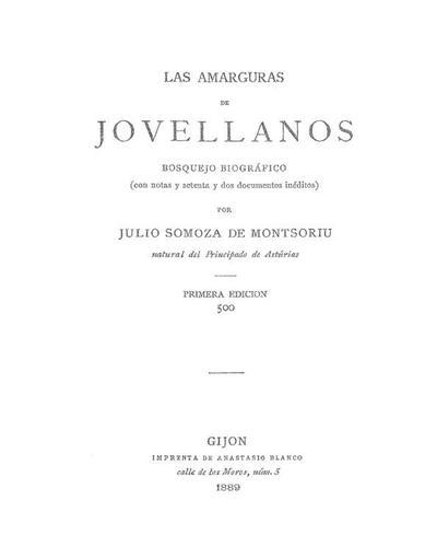 Las amarguras de Jovellanos : bosquejo biográfico (con notas y setenta y dos documentos inéditos)