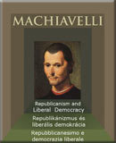 Machiavelli: Republicanism and liberal democracy