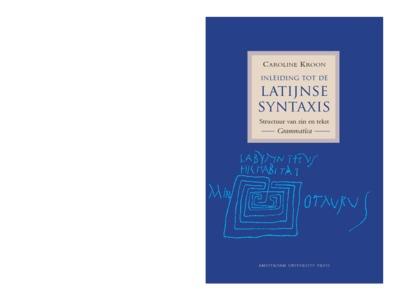 Inleiding tot de Latijnse Syntaxis : Structuur van zin en tekst. Grammatica