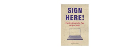 Sign Here! : Handwriting in the Age of New Media