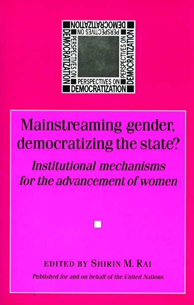 Mainstreaming gender, democratizing the State?: National machineries