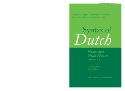 Syntax of Dutch : Nouns and Noun Phrases - Volume 1