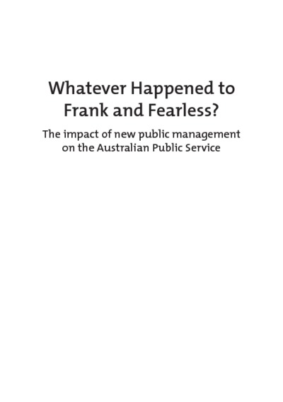 Whatever Happened to Frank and Fearless? : The impact of new public management on the Australian Public Service