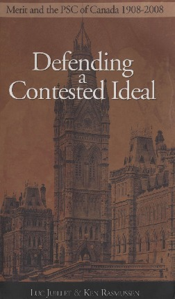 Defending a Contested Ideal : Merit and the Public Service Commission, 1908–2008
