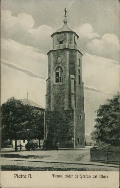 Piatra N. Turnul zidit de Ştefan cel Mare