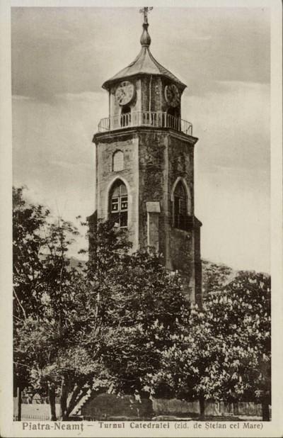 Piatra-Neamţ. Turnul Catedralei (zid. de Ştefan cel mare)