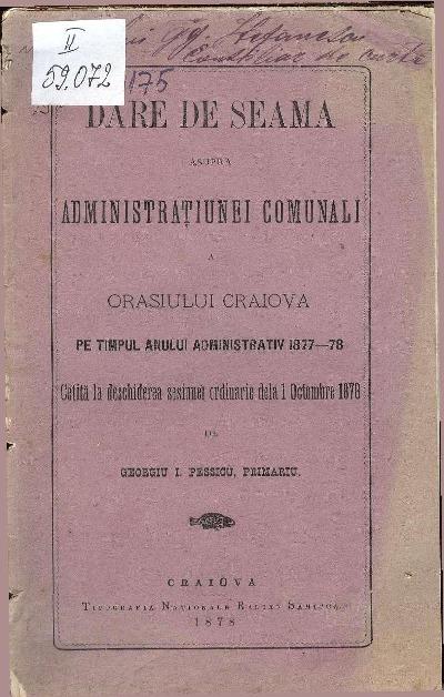 Dare de seamă asupra administraţiunei comunali a oraşului Craiova pe timpul anului administrativ 1877-78