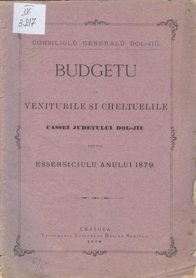 Budgetu de veniturile şi cheltuelile cassei judeţului Dol-Jiu pentru essersiciulu anului 1879
