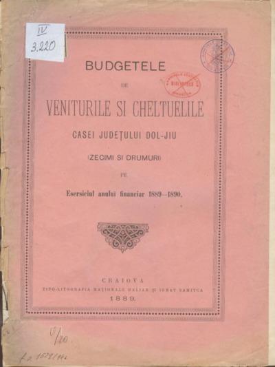 Budgetele de veniturile şi cheltuelile Casei Judeţului Dol-Jiu (zecimi şi drumuri) pe Eserciţiul anului financiar 1889-1890