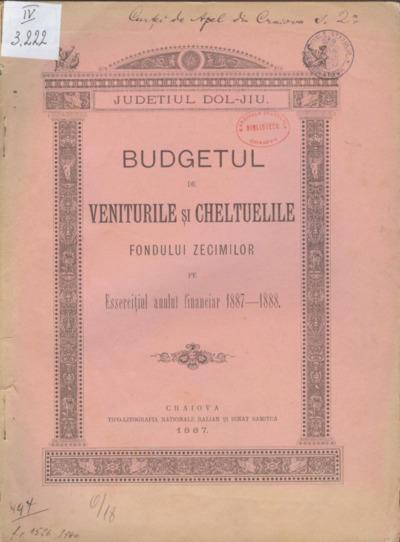 Budgetul de veniturile şi cheltuielile fondului zecimilor pe Eserciţiul anului financiar 1887-1888