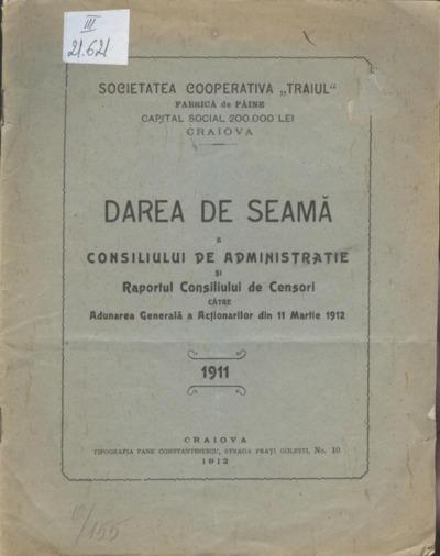 Darea de seamă a Consiliului de Administraţie şi Raportul Consiliului de Censori către Adunarea Generală a Acţionarilor din 11 martie 1912