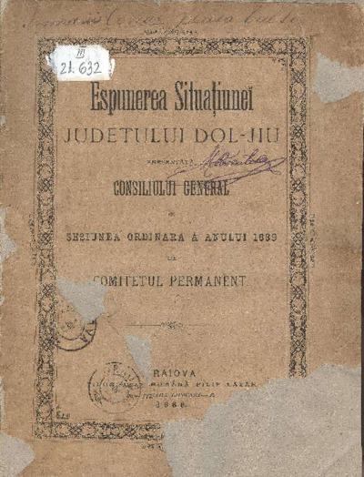 Espunerea Situaţiunei judeţului Dol-Jiu presentată Consiliului General în sesiunea ordinară a anului 1889 de Comitetul Permanent