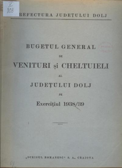 Bugetul general de venituri şi cheltuieli al judeţului Dolj pe exerciţiul 1938/39