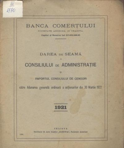Darea de seamă a Consiliului de Administraţie şi Raportul Consiliului de Censori către Adunarea generală a acţionarilor din 30 martie 1922
