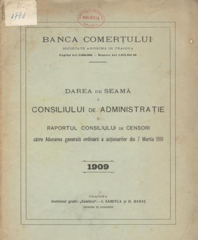 Darea de seamă a Consiliului de Administraţie şi Raportul Consiliului de Censori către Adunarea generală ordinară a acţionarilor din 7 martie 1910