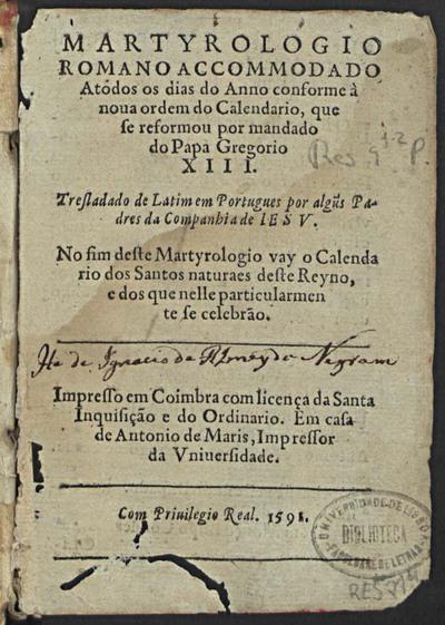 Martyrologio romano accommodado a todos os dias do ano conforme a noua ordem do Calendario que se reformou por mandado do Papa Gregorio XIII