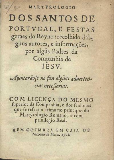 Martyrologio dos santos de Portugal e festas geraes do Reyno
