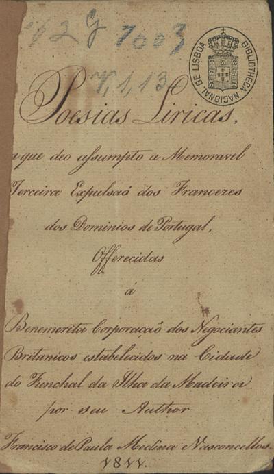 Poesias liricas a que deo assumpto a memoravel expulsão dos Francezes dos dominios de Portugal