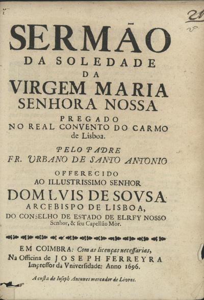Sermão da Soledade da Virgem Maria Senhora Nossa pregado no Real Convento do Carmo de Lisboa